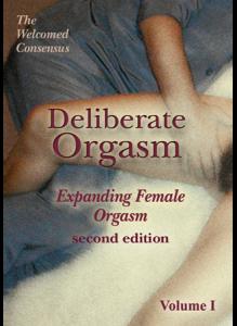 Deliberate Orgasm: Expanding Female Orgasm